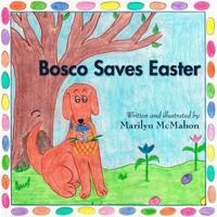 Bosco Saves Easter