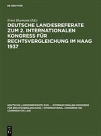 Deutsche Landesreferate Zum 2. Internationalen Kongreß Für Rechtsvergleichung Im Haag 1937