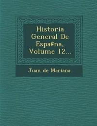 Historia General De Espa¿na, Volume 12...