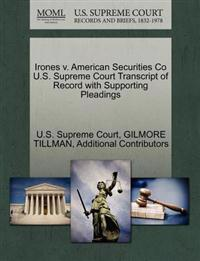 Irones V. American Securities Co U.S. Supreme Court Transcript of Record with Supporting Pleadings