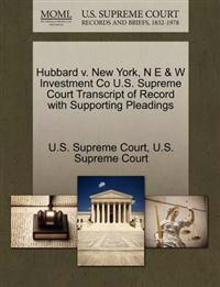 Hubbard V. New York, N E & W Investment Co U.S. Supreme Court Transcript of Record with Supporting Pleadings