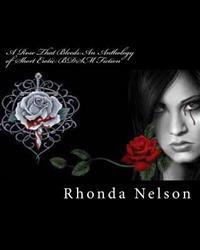 A Rose That Bleeds: An Anthology of Short Erotic Bdsm Fiction LP
