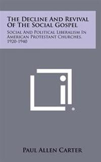 The Decline and Revival of the Social Gospel: Social and Political Liberalism in American Protestant Churches, 1920-1940