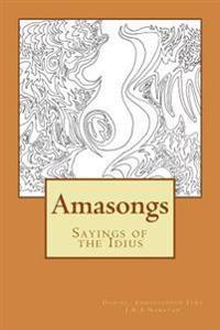 Amasongs: Sayings of the Idius