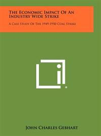 The Economic Impact of an Industry Wide Strike: A Case Study of the 1949-1950 Coal Strike