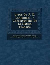¿uvres De J. D. Lanjuinais ...: Constitutions De La Nation Fran¿aise