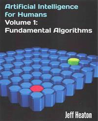 Artificial Intelligence for Humans, Volume 1: Fundamental Algorithms