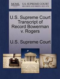 U.S. Supreme Court Transcript of Record Bowerman V. Rogers