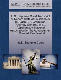 U.S. Supreme Court Transcript of Record State of Louisiana Ex Rel. Jack P. F. Gremillion, Attorney General, et al., Appellants, V. National Association for the Advancement of Colored People et al.