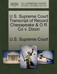 U.S. Supreme Court Transcript of Record Chesapeake & O R Co V. Dixon