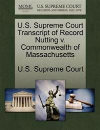 U.S. Supreme Court Transcript of Record Nutting V. Commonwealth of Massachusetts