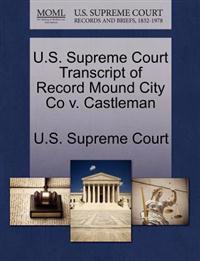 U.S. Supreme Court Transcript of Record Mound City Co V. Castleman