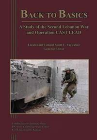 Back to Basics: A Study of the Second Lebanon War and Operation Cast Lead