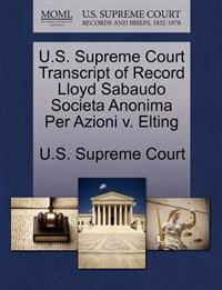 U.S. Supreme Court Transcript of Record Lloyd Sabaudo Societa Anonima Per Azioni V. Elting