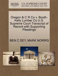 Oregon & C R Co V. Booth-Kelly Lumber Co U.S. Supreme Court Transcript of Record with Supporting Pleadings