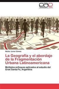 La Geografia y El Abordaje de La Fragmentacion Urbana Latinoamericana