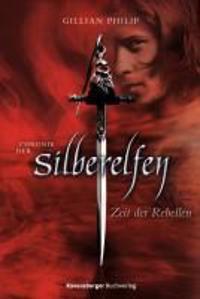 Chronik der Silberelfen 1: Zeit der Rebellen