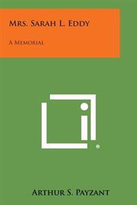 Mrs. Sarah L. Eddy: A Memorial