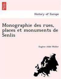 Monographie Des Rues, Places Et Monuments de Senlis