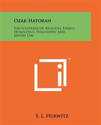 Ozar Hatorah: Encyclopedia of Religion, Ethics, Homiletics, Philosophy and Jewish Law