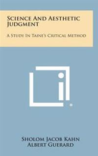 Science and Aesthetic Judgment: A Study in Taine's Critical Method