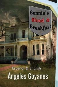 Bonnie's Blood & Breakfast: Bilingual - Bilingüe English / Español