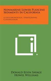 Nonmarine Lower Pliocene Sediments in California: A Geochronologic, Stratigraphic Classification