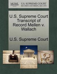 U.S. Supreme Court Transcript of Record Mellen V. Wallach