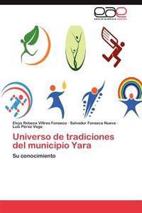 Universo de Tradiciones del Municipio Yara