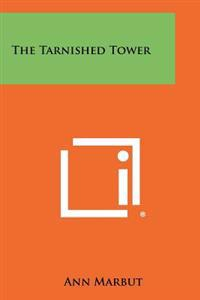 The Tarnished Tower