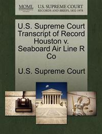U.S. Supreme Court Transcript of Record Houston V. Seaboard Air Line R Co