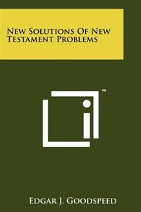New Solutions of New Testament Problems