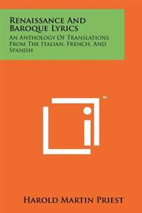 Renaissance and Baroque Lyrics: An Anthology of Translations from the Italian, French, and Spanish