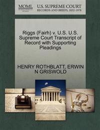 Riggs (Fairh) V. U.S. U.S. Supreme Court Transcript of Record with Supporting Pleadings