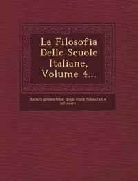 La Filosofia Delle Scuole Italiane, Volume 4...