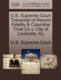 U.S. Supreme Court Transcript of Record Fidelity & Columbia Trust Co V. City of Louisville, KY