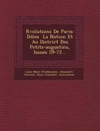 R¿volutions De Paris: D¿di¿es ¿ La Nation Et Au District Des Petits-augustins, Issues 59-72...