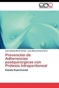 Prevencion de Adherencias Postquirurgicas Con Protesis Intraperitoneal