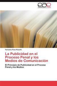 La Publicidad En El Proceso Penal y Los Medios de Comunicacion
