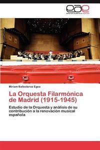 La Orquesta Filarmonica de Madrid (1915-1945)