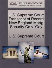 U.S. Supreme Court Transcript of Record New England Mortg Security Co V. Gay