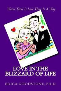 Love in the Blizzard of Life: Where There Is Love There Is a Way
