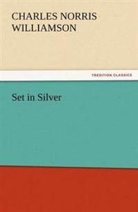 Set in Silver