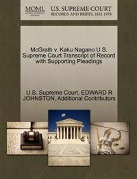 McGrath V. Kaku Nagano U.S. Supreme Court Transcript of Record with Supporting Pleadings
