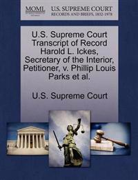 U.S. Supreme Court Transcript of Record Harold L. Ickes, Secretary of the Interior, Petitioner, V. Phillip Louis Parks et al.