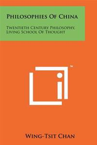 Philosophies of China: Twentieth Century Philosophy, Living School of Thought