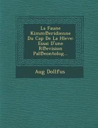 La Faune Kimm¿eridienne Du Cap De La Hleve: Essai D'une R¿evision Pal¿eontolog...