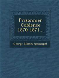 Prisonnier Coblence 1870-1871...