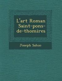 L'art Roman ¿ Saint-pons-de-thomi¿res