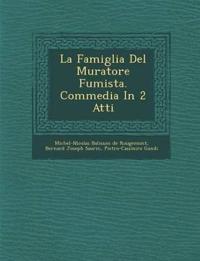La Famiglia Del Muratore Fumista. Commedia In 2 Atti